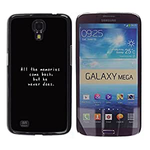 Stuss Case / Funda Carcasa protectora - Memories Quote Life Love Relationships - Samsung Galaxy Mega 6.3 I9200 SGH-i527