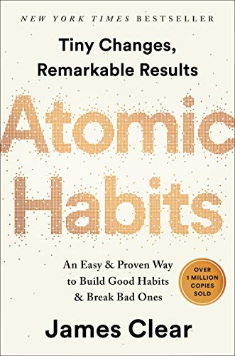 : Atomic Habits: An Easy & Proven Way to Build Good Habits & Break Bad Ones