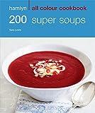 200 Super Soups (Hamlyn All Colour Cookbook)