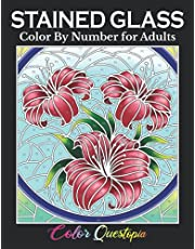 Stained Glass Color by Number For Adults: Coloring Book Featuring Flowers, Landscapes, Birds and More