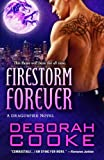 Firestorm Forever: A Dragonfire Novel (Volume 11)