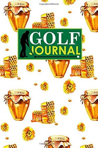 Download Golf Journal: Golf Course Guide, Golf Score Sheets, Golf Logbook, Yardage Book Golf (Volume 10) ebook