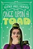 Once upon a Toad, Heather Vogel Frederick, 1416984798