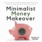 Minimalist Money Makeover | Michelle Moore