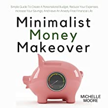 Minimalist Money Makeover Audiobook by Michelle Moore Narrated by Anna Doyle