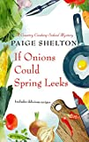 If Onions Could Spring Leeks (Wheeler Cozy Mystery)