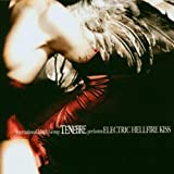 Electric Hellfire Kiss by TENEBRE (2007-11-13)