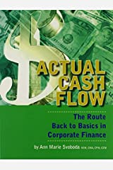Actual Cash Flow: The Route Back to Basics in Corporate Finance by Ann Marie Svoboda (2010-03-15) Paperback
