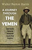 A Journey Through the Yemen  and Some General Remarks  Upon that Country (1893) (Interactive Table of Contents)