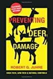 Preventing Deer Damage, Robert G. Juhre, 1601730241