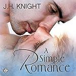 A Simple Romance | J.H. Knight