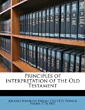 Principles of Interpretation of the Old Testament, Joannes Henricus Pareau and Patrick Forbes, 1149502177