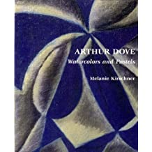 Arthur Dove: Watercolors and Pastels by Melanie Kirschner (1998-10-23)