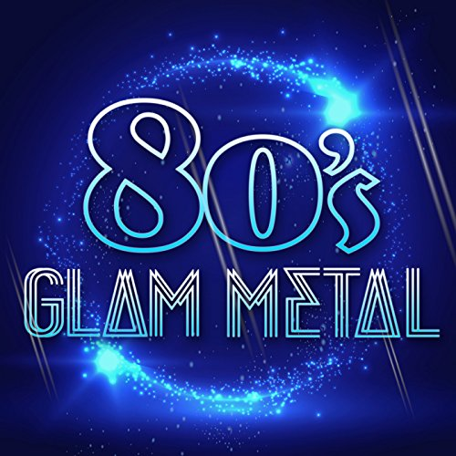 80's Glam Metal -