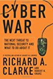 Cyber War, Richard A. Clarke and Robert Knake, 0061962236