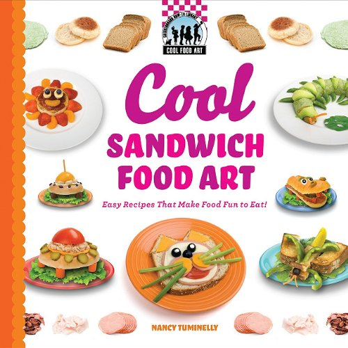 Full cool food art book series by nancy tuminelly book cool sandwich food art easy recipes that make food fun to eat forumfinder Images