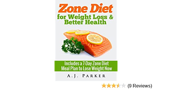 Zone Diet For Weight Loss Better Health Includes A 7 Day Meal Plan To Lose Now Recipes Cookbook