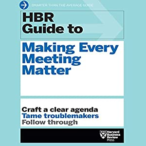 HBR Guide to Making Every Meeting Matter Audiobook
