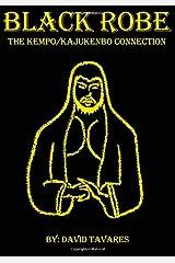 Black Robe: The Kempo/Kajukenbo Connection Paperback