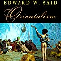 Orientalism Audiobook by Edward Said Narrated by Peter Ganim