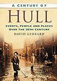 A Century of Hull (Century of North of England)
