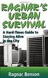 Ragnar's Urban Survival, Ragnar Benson, 1581600593