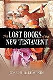 The Lost Books of the New Testament, Joseph Lumpkin, 193358050X