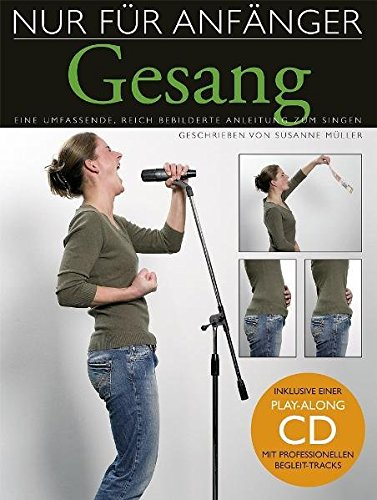 Nur Für Anfänger - Gesang (Inkl. Sing-Along CD): Lehrmaterial, CD für Gesang