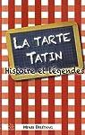 La tarte Tatin - Histoire et légendes par Deletang