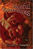 Painful Expressions, Michael Champlain, 142414311X
