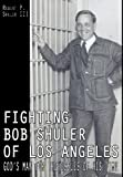 Fighting Bob Shuler of Los Angeles, Robert Shuler, 1457508036