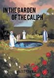 In the Garden of the Caliph, Hazel Krantz, 1466928883