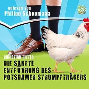 Die sanfte Entführung des Potsdamer Strumpfträgers Hörbuch