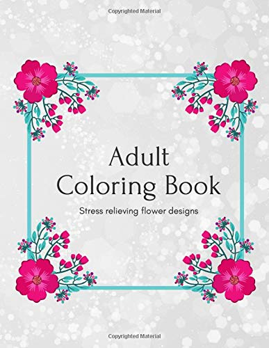 Amazon Com Adult Coloring Book Stress Relieving Flower Designs Black And White Patterns Inspirational Easy Coloring With Markers For Mindfulness Vibes Of Gratitude And Happiness 9781087446707 Art Magic Books,Easy Black And White Simple Flower Design