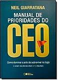 Manual de Prioridades do CEO. Como Dominar a Arte de Sobreviver no Topo