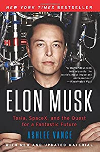 Elon Musk: Tesla, SpaceX, and the Quest for a Fantastic Future by Ecco