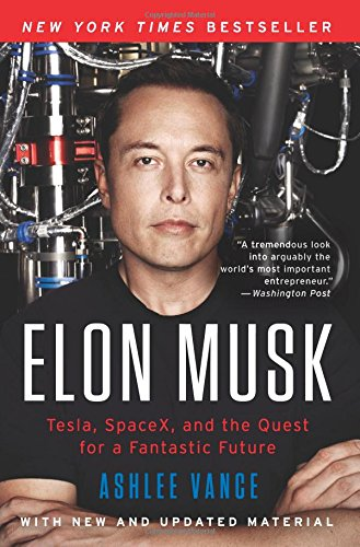 Elon Musk: Tesla, SpaceX, and the Quest for a Fantastic Future PDF