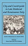 img - for City and Countryside in Late Medieval and Renaissance Italy: Essays Presented to Philip Jones book / textbook / text book