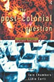 The Post-Colonial Question : Common Skies, Divided Horizons, Chambers, Iain and Curti, Lidia, 0415108586