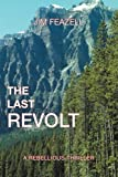 The Last Revolt, Jim Feazell, 1475935285