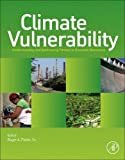 Climate Vulnerability : Understanding and Addressing Threats to Essential Resources, , 0123847036