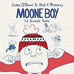 Moone Boy: The Blunder Years | Chris O'Dowd,Nick V. Murphy