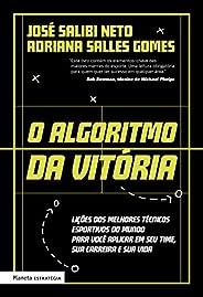 O algoritmo da vitória: Lições dos melhores técnicos esportivos do mundo para você aplicar em seu time, sua carreira e sua v