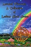 img - for Assorted Flavours: A Collection of Lesbian Short Stories by Lois Cloarec Hart (2005-03-18) book / textbook / text book