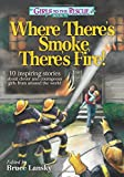 Where There's Smoke, There's Fire!, , 1442491973