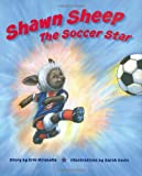Shawn Sheep the Soccer Star, Erin Mirabella, 1934030163