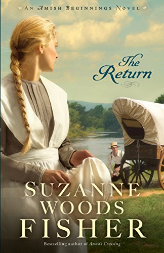 The Return (Amish Beginnings Book #3) by [Fisher, Suzanne Woods]