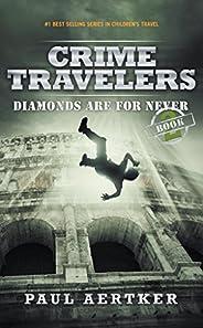 Diamonds Are For Never: Crime Travelers Spy School Mystery & International Adventure Series Book 2