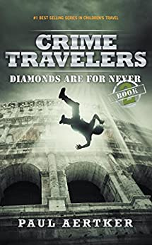 Diamonds Are For Never Crime Travelers Spy School Mystery border=