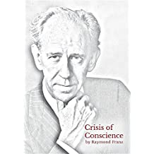 Crisis of Conscience: The Story of the Struggle Between Loyalty to God and Loyalty to One's Religion.